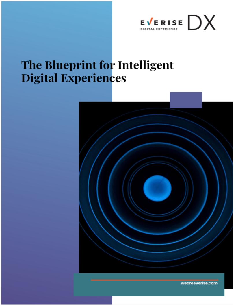 The Blueprint for Intelligent Digital Experiences